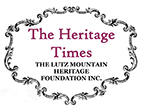 The Heritage Times, Lutz Mountain Heritage Foundation Inc.